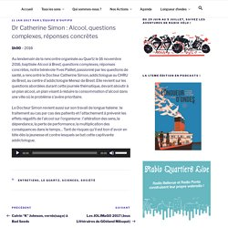 Dr Catherine Simon : Alcool, questions complexes, réponses concrètes - Oufipo