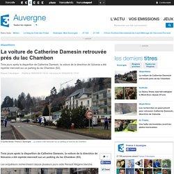 La voiture de Catherine Damesin retrouvée prés du lac Chambon - France 3 Auvergne