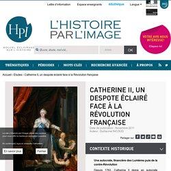 Catherine II, un despote éclairé face à la Révolution française