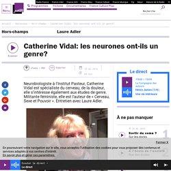 Catherine Vidal: les neurones ont-ils un genre?