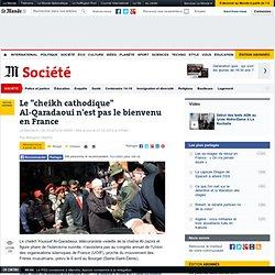 Al-Qaradaoui n'est pas le bienvenu en France