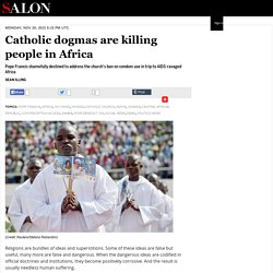 Catholic dogmas are killing people in Africa