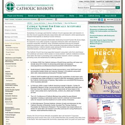 Catholic Support for Ethically Acceptable Stem Cell Research