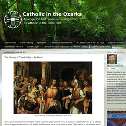 "Catholic in the Ozarks: The Heresy of ""Don't Judge"