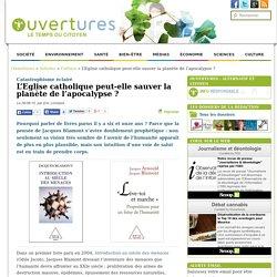 2015/08/26 - L'Eglise catholique peut-elle sauver la planète de l'apocalypse ?