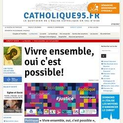 Catholique 95 - Vivre ensemble, oui c'est possible!