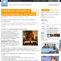 Musée protestant: La Réforme catholique ou Contre-Réforme au XVIe siècle