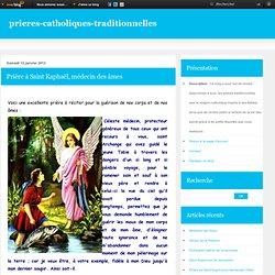 Prière à Saint Raphaël, médecin des âmes - Prieres Catholiques Traditionnelles & Vie des saints