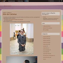 Him de Cattelan - Le blog de blogdesmontagnarts