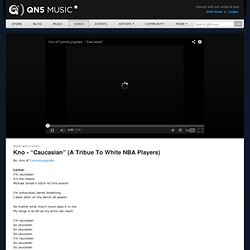 "Kno - ""Caucasian"" (A Tribue To White NBA Players) 