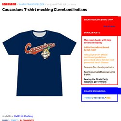 Caucasians T-shirt mocking Cleveland Indians / Boing Boing