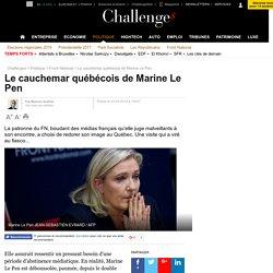 Le cauchemar québécois de Marine Le Pen