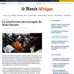 Le cauchemar des rescapés de Boko Haram
