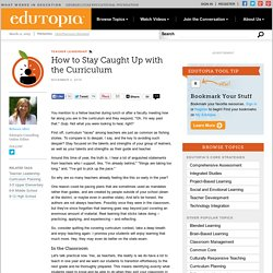 How to Stay Caught Up with the Curriculum