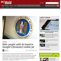 NSA caught with its hand in Google's (browser) cookie jar