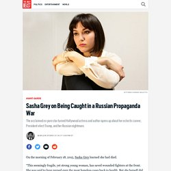 Sasha Grey on Being Caught in a Russian Propaganda War