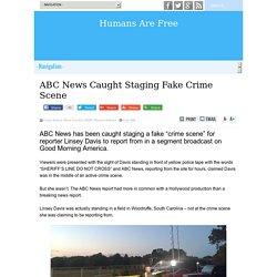 ABC News Caught Staging Fake Crime Scene