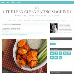 Cauliflower Buffalo Bites - The Lean Clean Eating Machine