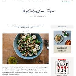 Chou-fleu rôti, pois chiches, salade de quinoa et sauce citron vert – My Darling Lemon Thyme