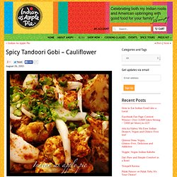 Spicy Tandoori Gobi – Cauliflower