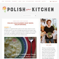 Polish Cauliflower Soup {Zupa Kalafiorowa} - Polish Your Kitchen