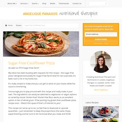 Sugar-Free Cauliflower Pizza - Nutritionist Angelique Panagos