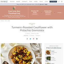 Turmeric-Roasted Cauliflower with Pistachio Gremolata Recipe on Food52