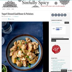 Yogurt Stewed Cauliflower & Potatoes – Sinfully Spicy