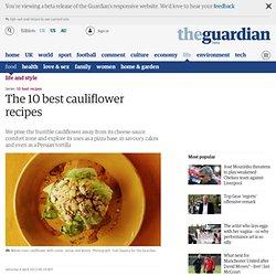 The 10 best cauliflower recipes