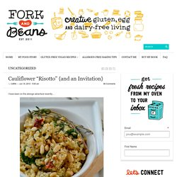 "Cauliflower ""Risotto"" {and an Invitation} - Fork and Beans"