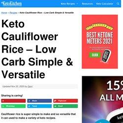 Keto Cauliflower Rice - Low Carb Simple & Versatile – My Keto Kitchen