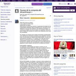 Causas de la conquista del tahuantinsuyo - Yahoo! Respuestas