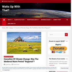 """Causation Of Climate Change: Was The Medieval Warm Period """"Regional""""? – Watts Up With That?"""