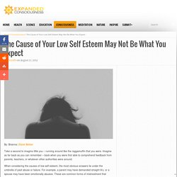 The Cause of Your Low Self Esteem May Not Be What You Expect