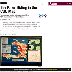 What caused Haiti's cholera epidemic? The CDC's museum knows but won't say.