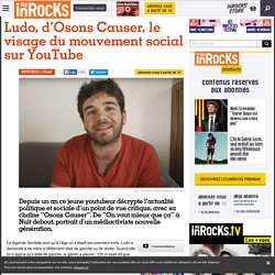 Ludo, d'Osons Causer, le visage du mouvement social sur YouTube