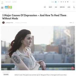 3 Major Causes Of Depression — And How To Heal Them Without Meds