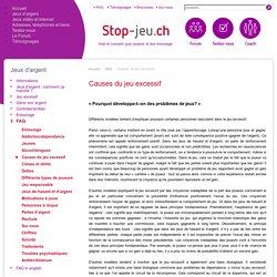 Causes du jeu excessif - Stop-Jeu.ch