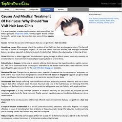 Causes And Medical Treatment Of Hair Loss: Why Should You Visit Hair Loss Clinic