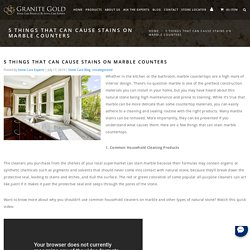 5 Causes of Staining on Marble Countertops