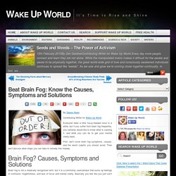 Beat Brain Fog: Know the Causes, Symptoms and Solutions