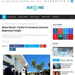 Miami Beach: Curfew & Causeway Closures Beginning Tonight - airGads