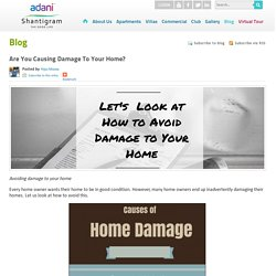 Are You Causing Damage To Your Home?