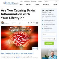 Are You Causing Brain Inflammation With Your Lifestyle?