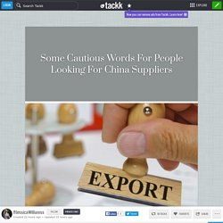 Some Cautious Words For People Looking For China Suppliers
