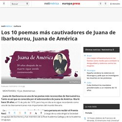 Los 10 poemas más cautivadores de Juana de Ibarbourou, Juana de América