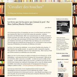 Les livres que j'ai lus parce que j'aimais le prof - Par Marc Zaffran/Martin Winckler
