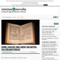 Donne, cavalieri, armi, amori: una mostra sull'Orlando Furioso - minima&moralia