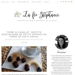 """""""Ferri di cavallo"""", recette végétalienne de petits gâteaux en forme de fer à cheval - La Fée Stéphanie"""