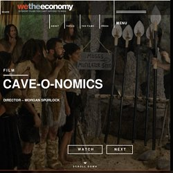 Cave-o-nomics - Films - WE THE ECONOMY